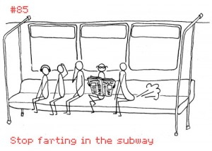 Stop Farting in the Subway (Number 85)