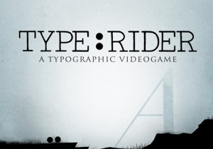 Type:Rider—the New Game for Typography B...