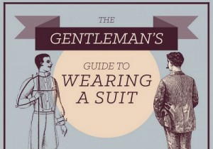 The Gentleman's Guide to Wearing a Suit