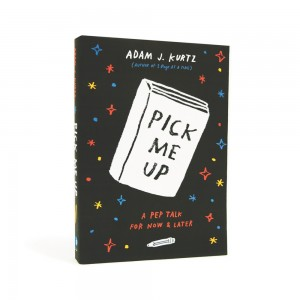 """Pick Me Up: A Pep Talk For Now and..."