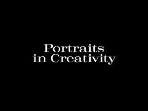 Portraits in Creativity by Gael Towey &a...